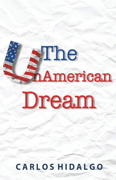 "Scott's Interview with Author Carlos Hidalgo on ""The UnAmerican Dream"""