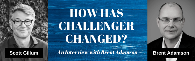 How Has Challenger Changed? Interview with Brent Adamson